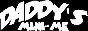 Daddy's Mini-Me Logo - White